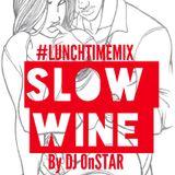 THIS is #SLOWWINEmix by Dj OnStar from Rockwildaz sound