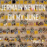 Oh My June Part.2 - Jermain Newton