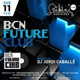 "Live Set by DJ Jordi Caballé: ""BCN Future Club"" Made in BIKINI Club Barcelona - February 11th 16"