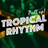Pull up! Tropical Rhythm