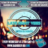 Dj Kaos- Late Night Vibes #120 @ Radio Deep 08.08.2018