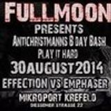 Effection Vs. Emphaser @ Fullmoon - Play it Hard [Mikroport Krefeld] 30.08.14