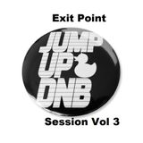 Exit Point Jump Up DNB Session Vol 3