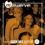 DJ SWERVE QUICK MIX HOUSE VOL 1