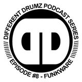 Funkware - Different Drumz Podcast Episode 8