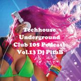 Techhouse Underground Club 105 Podcast Vol.13 - Dj PitaB