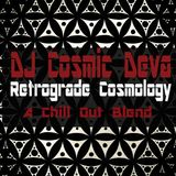 Dj Cosmic Deva - Retrograde Cosmology - Chill Out