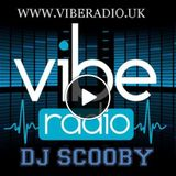 DJ SCOOBY  14TH NOVEMBER VIBE RADIO 2017