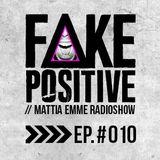 Fake Positive - Mattia Emme RadioShow 010