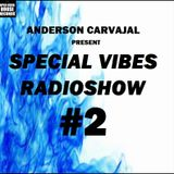 Anderson carvajal - SpecialVibesRadioShow #2 [@OpenDoorHouseSessions]