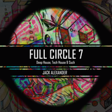 Full Circle 7 - Deep House, Tech House & Such