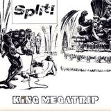King Megatrip - Split Mix
