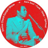 Divine Chord Gospel Show pt. 48 **With Guest DJ Aaron Bushman**