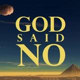 God Said No No NoOOo