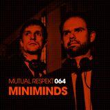 Mutual Respekt 064 with Miniminds