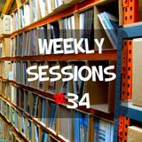 Weekly Sessions #34 (Week 14th)