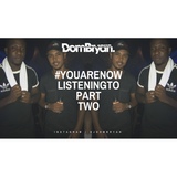 #YouAreNowListeningTo (Part Two) - Follow @DJDOMBRYAN