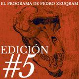 EL PROGRAMA DE PEDRO ZEUQRAM.  EDICIÓN #5  NOMAS
