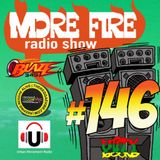 More Fire Radio Show #146 Week of August 12th 2017 with Crossfire from Unity Sound