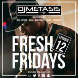 #FreshFridays EP. 12 (R&B, House, Dancehall, Hip Hop, Afrobeats & Grime)