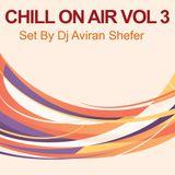 Chiil On Air Vol 03 - Set by Dj Aviran Shefer