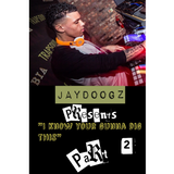JayDoogz - I Know Your Gunna Dig This Part 2