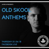 Old Skool Anthems Live 25.06.18