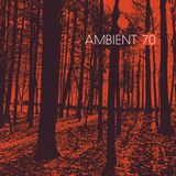 AMBIENT 70: New Age, Drone & Transcendental Music 1970-1980