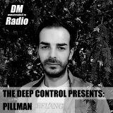 Pillman - The Deep Control podcast on DMRadio #008