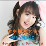 ❀水樹奈々❀ NANA様MIX Aqua a.k.a. DJ-Yuria