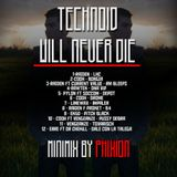 Technoid Well Never Die By PHIXION