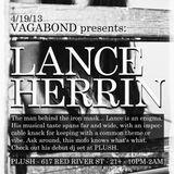 VAGABOND PRESENTS LANCE HERRIN & DANIEL ALLEN @ PLUSH 4-19-13