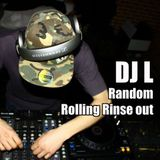 DJ L - Random Rolling RInse Out