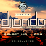 DJ Londo - Select Mix 005 - Oct. '16