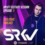 SRKV - Uplift Ecstasy Session Episode 010 (Exclusive Podcast)