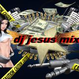 Sesion Mix DJ Jesus - DJ'S La Demencia