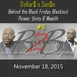 Dollar$ and Sense Behind the Black Friday Blackout: Power, Unity & Wealth