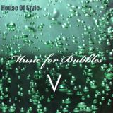 Music for Bubbles V