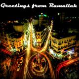 Greetings from Ramallah
