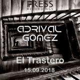 Adrival Gomez Press Recordings El Trastero September'18