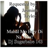 Mahal Mo Ba'y Di Na Ako ( jasmine's request )