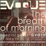 Evoque - The Breath Of Morning radioshow. Guest: GVOZD.