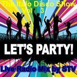 The Italo Disco Show Vol.3 Live radio mix by STV