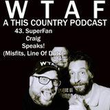 43. SuperFan Craig Speaks! (Misfits, Line Of Duty, Two Shot Podcast)