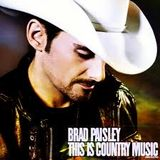 Brad Paisley ~ This Is Country Music