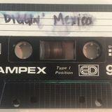 Diggin' Mexico - (I Bought a) Mexican Radio - Spring 1992