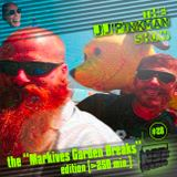 The JJPinkman Show [NO28] Markive's Garden Breaks