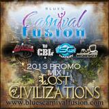 """Blues Carnival Fusion Promo Mix for 2013 """"LOST CIVILIZATIONS"""" www.bluescarnivalfusion.com"""