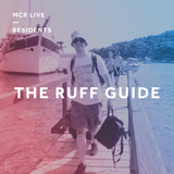 The Ruff Guide - Friday 12th October 2018 - MCR Live Residents
