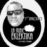 7mo Episodio de La Nube Eklektika